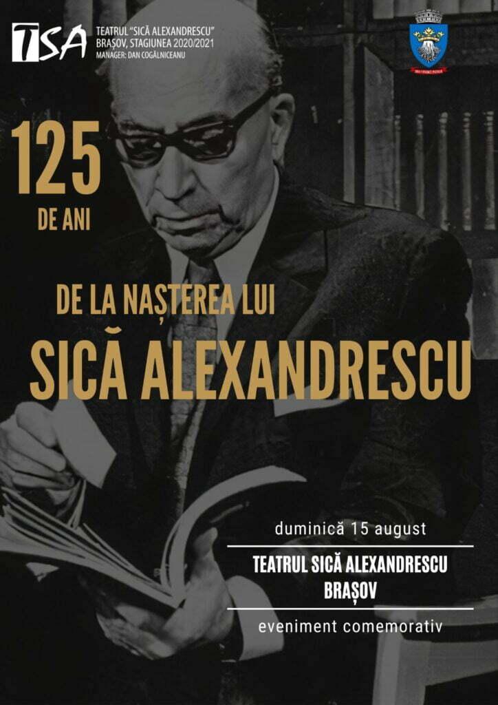 125 de ani de la nașterea maestrului Sică Alexandrescu, teatru Brașov